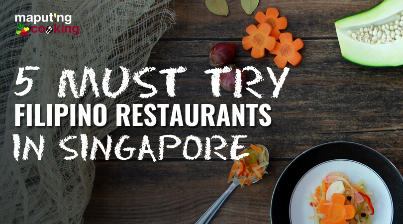 5-must-try-filipino-restaurants-in-sg